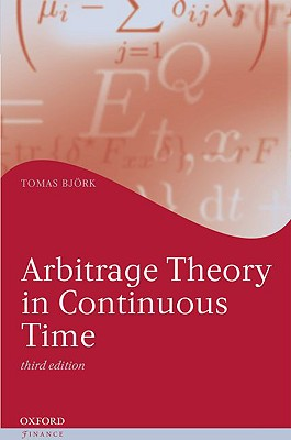 Arbitrage Theory in Continuous Time By Bjork, Tomas