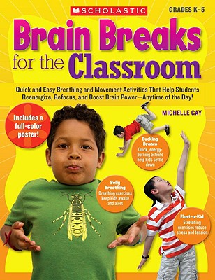 Brain Breaks for the Classroom By Gay, Michelle